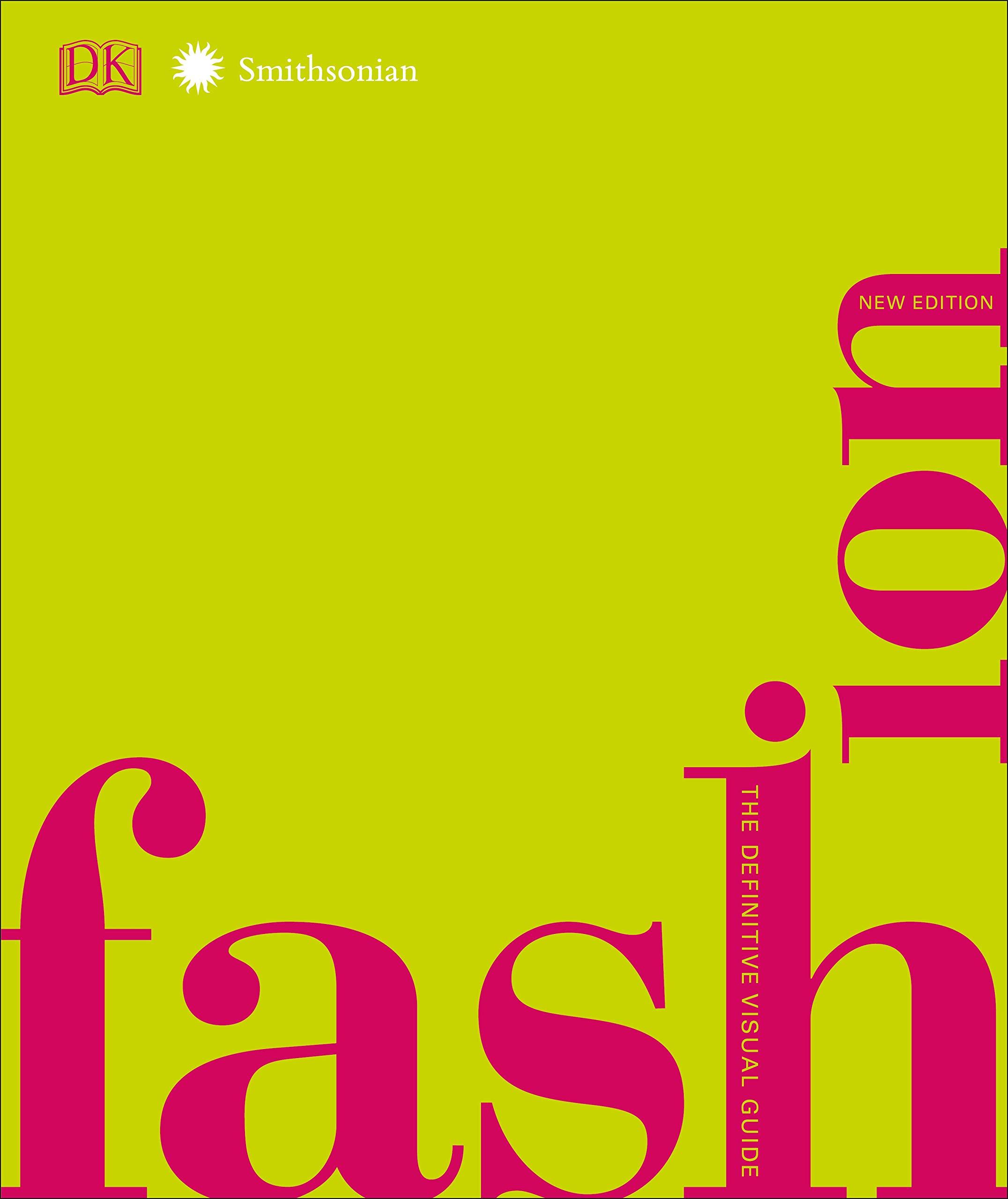 """""""Fashion, New Edition: The Definitive Visual Guide"""" es una guía que muestra la evolución de la moda desde finales del siglo 10 hasta la época moderna. (Suministrada)"""