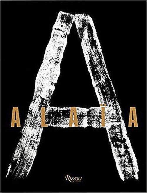 """Azzedine Alaïa, el último gran maestro de la moda. """"Alaïa"""", un homenaje póstumo  a este genio, es un libro para coleccionar."""